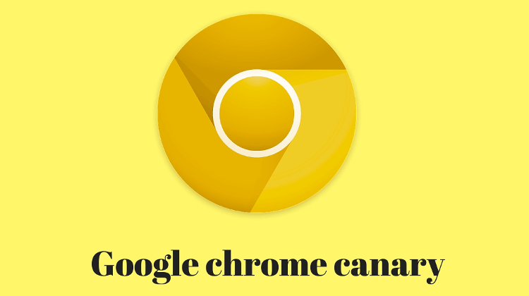 Chrome Canary vs Chrome and the Chrome Channels | PCsteps com