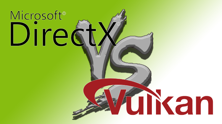 What is Vulkan and DirectX and how They Affect Video Games | PCsteps com