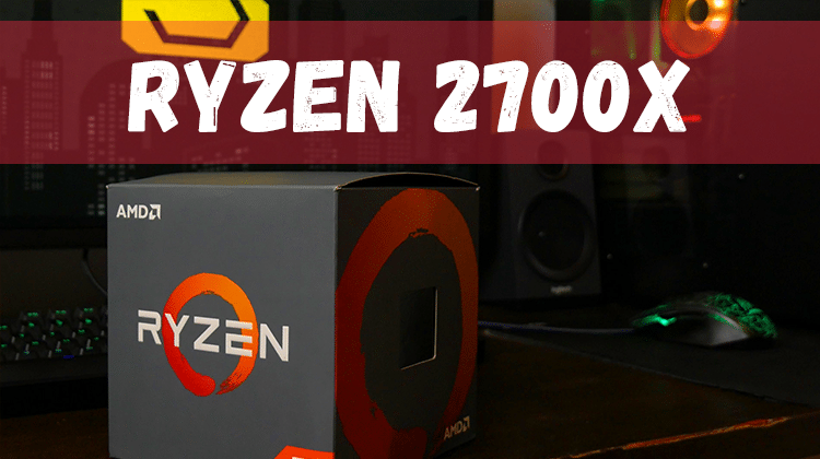 Ryzen 2700X Review - Is It The Best Mainstream Desktop Processor