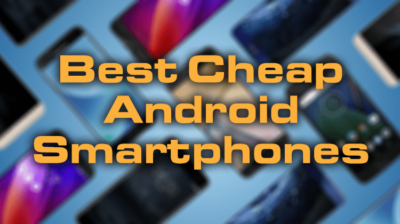 The Best Cheap Phone of 2018